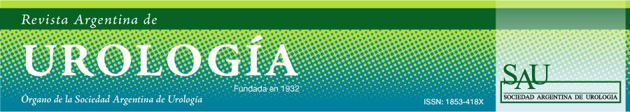 Revista Argentina de Urología - Fundada en 1932. Órgano oficial de la Sociedad Argentina de Urología (SAU). ISSN: 1853-418X